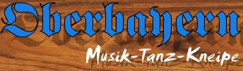 Oberbayern Musik-Tanz-Kneipe